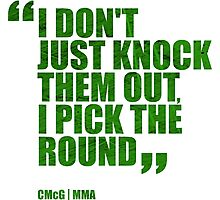 Conor McGregor - Quotes [Pick the Round - Green] Photographic Print