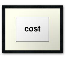 cost Framed Print