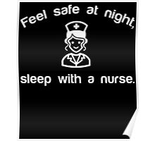 FEEL SAFE AT NUGHT SLEEP WITH A NURSE Poster