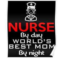 NURSE BY DAY WORLD'S BEST MOM BY NIGHT  Poster