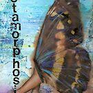 metamorphosis by Della  Badart