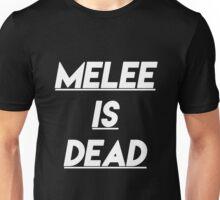 Melee is Dead Unisex T-Shirt