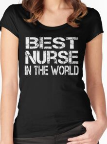 BEST NURSE IN THE WORLD Women's Fitted Scoop T-Shirt