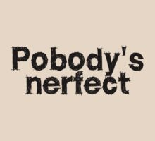 Pobody's nerfect by digerati