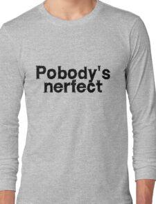 Pobody's nerfect T-Shirt