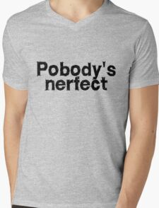 Pobody's nerfect Mens V-Neck T-Shirt