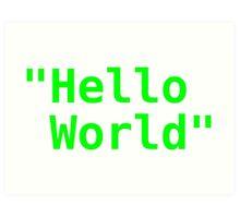 Hello world ! Art Print
