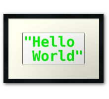 Hello world ! Framed Print