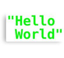 Hello world ! Canvas Print