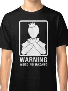 Warning: Wedding Hazard Classic T-Shirt