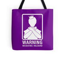 Warning: Wedding Hazard Tote Bag
