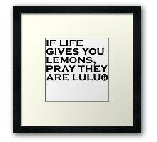 If Life Gives You Lemons... Framed Print
