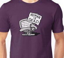 Human is Dead Unisex T-Shirt