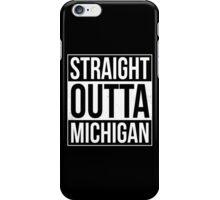 Straight Outta Michigan iPhone Case/Skin