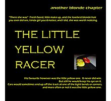 The Little Yellow Racer Photographic Print