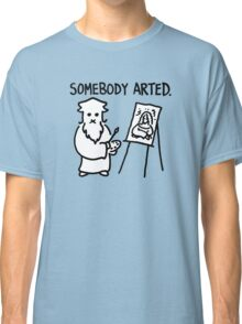 Leonardo Somebody Arted  Classic T-Shirt