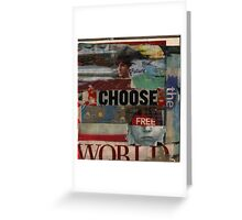 choose the free world' Greeting Card