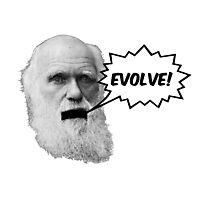 "Darwin shouts ""EVOLVE"" Photographic Print"