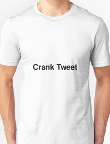 Crank Tweet Unisex T-Shirt