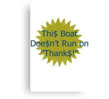 No thanks boating geek funny nerd Canvas Print