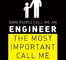 some people call me an engineer but the most important call me dad by teeshirtz