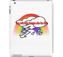 Somewhere Over the Storm Is a Rainbow iPad Case/Skin