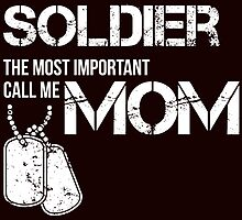 some people call me solder the most important call me mom by teeshirtz