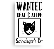 Wanted schrodingers cat geek funny nerd Canvas Print