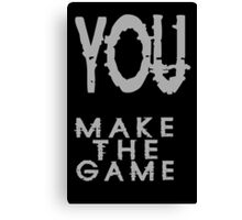 Ymtg you make the game geek funny nerd Canvas Print