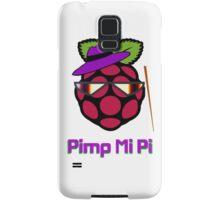 PIMP MY PI [UltraHD] Samsung Galaxy Case/Skin