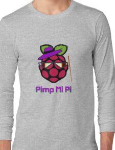 PIMP MY PI [UltraHD] Long Sleeve T-Shirt