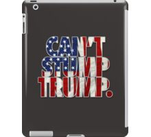 CAN'T STUMP TRUMP iPad Case/Skin