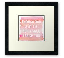Slay Me Framed Print