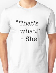 That's what she said shirt T-Shirt