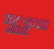 Too soon junior - 3 Kids Tee