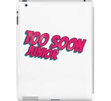 Too soon junior - 3 iPad Case/Skin