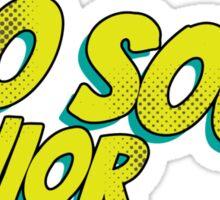 Too soon junior 4 Sticker