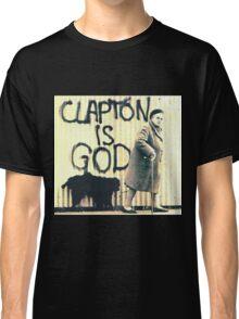 Clapton is God Classic T-Shirt