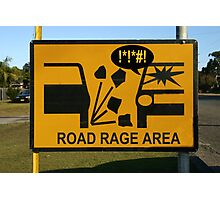 """road rage area"" creative road sign Photographic Print"