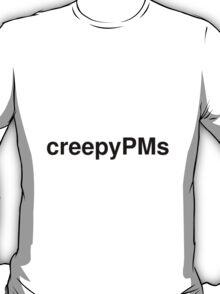 creepyPMs T-Shirt
