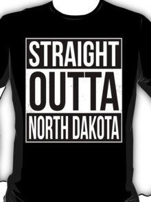 Straight Outta North Dakota T-Shirt