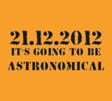 21.12.2012. : It's Going to be Astromomical by taiche