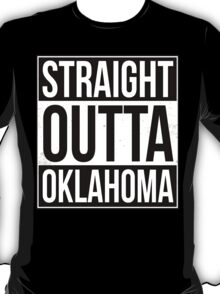Straight Outta Oklahoma T-Shirt