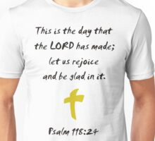 This is the day that the Lord has made; let us rejoice and be glad in it Unisex T-Shirt