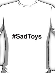 #SadToys T-Shirt
