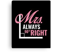 Mrs. Always Right Canvas Print