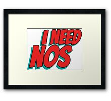 I need nos Framed Print