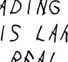 If You're Reading This Larry is Real Sticker