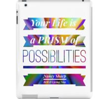 Your Life is a Prism of Possibilities iPad Case/Skin