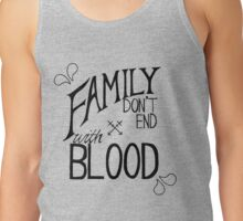 Family Don't End With Blood Tank Top